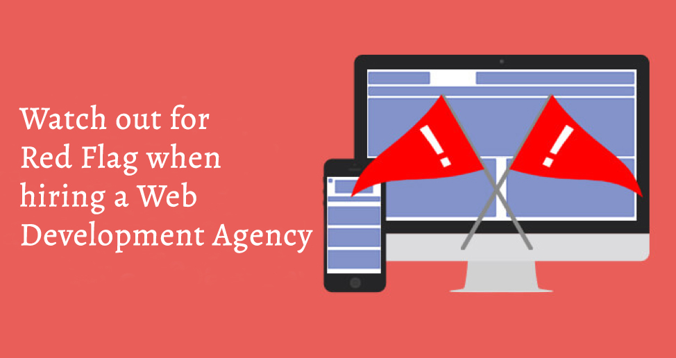 Red Flags When Hiring a Web Development Agency